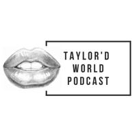 The Taylor'd World Podcast podcast