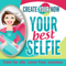 Create Your Now ~ Your Best Selfie with Kristianne Wargo