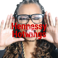 Henny and Hotwings podcast