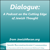 Dialogue: A Podcast on the Cutting Edge of Jewish Thought podcast