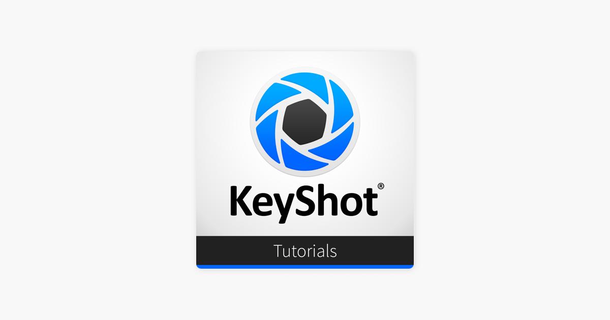 KeyShot Tutorials on Apple Podcasts