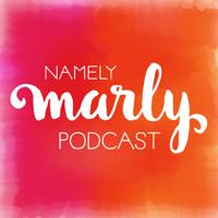 Namely Marly Podcast podcast