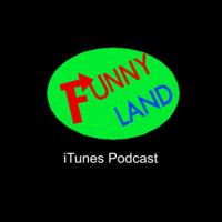 FunnyLandTV's Podcast podcast