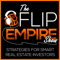 The Flip Empire Show | Real Estate Investing Strategies: Wholesaling, Flipping, Passive Income