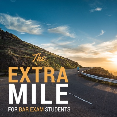 The Extra Mile Podcast for Bar Exam Takers | Podbay