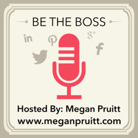 BE THE BOSS- SOCIAL MEDIA PODCAST podcast