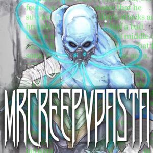MrCreepyPasta Storytime