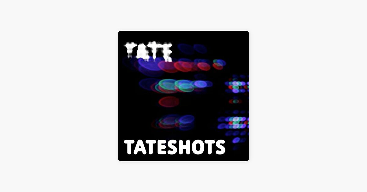 TateShots On Apple Podcasts