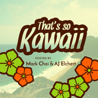 That's So Kawaii podcast