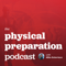 Physical Preparation Podcast – Robertson Training Systems