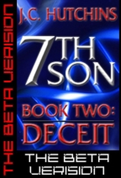 7th Son: Book Two - Deceit (The Beta Version)