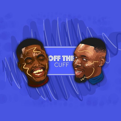 OFF THE CUFF PODCAST:OFF THE CUFF PODCAST