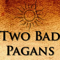 Two Bad Pagans
