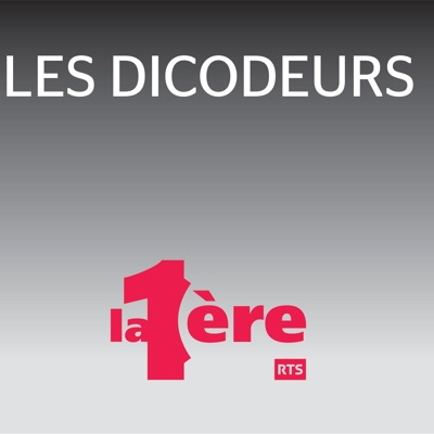 Les Dicodeurs - La 1ere:RTS - Radio Télévision Suisse