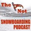 The Not Snowboarding Podcast
