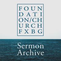 Foundation Church Fredericksburg podcast