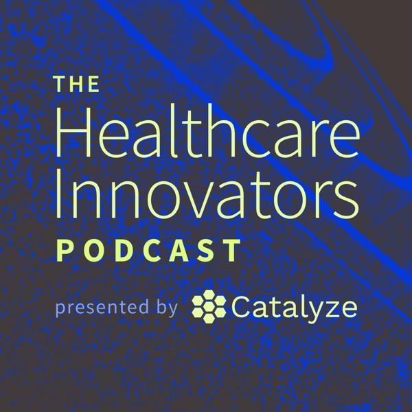 Healthcare Innovators Podcast – Podcast – Podtail