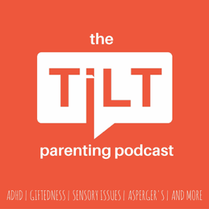 TILT Parenting: Atypical | 2E | Gifted | ADHD | SPD | Asperger's
