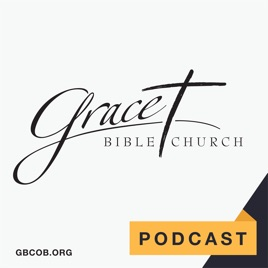 Grace Bible Church - Sermon Audio on Apple Podcasts