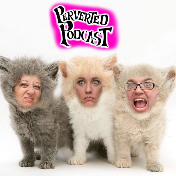 Perverted Podcast