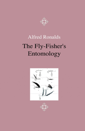 The Fly-Fisher's Entomology - Illustrated By Coloured Representations Of The Natural And Artificial Insect - And Accompanied By A Few Observations And Instructions Relative To Trout-And-Grayling Fishing