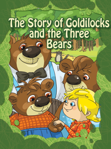 The Children's Classics: The Story of Goldilocks and the Three Bears Summary