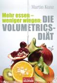 Mehr essen - weniger wiegen: Die Volumetrics-Diät