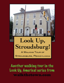 A Walking Tour of Stroudsburg, Pennsylvania