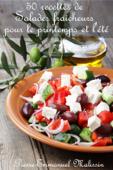 50 recettes de Salades fraicheurs pour le printemps et l'été