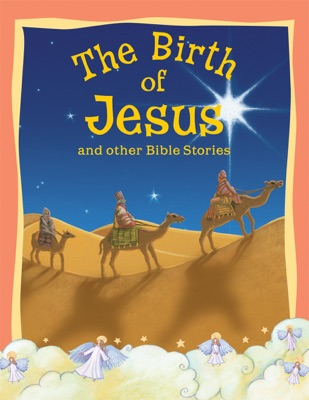 The Birth of Jesus and Other Bible Stories