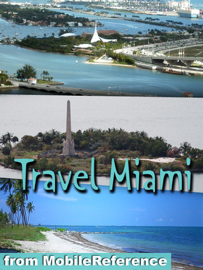 Miami and Florida Keys. Greater Miami including Miami Beach, Key West & more: Illustrated Travel Guide and maps (Mobi Travel)