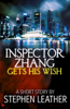 Stephen Leather - Inspector Zhang Gets His Wish artwork