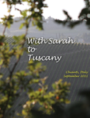 With Sarah to Tuscany