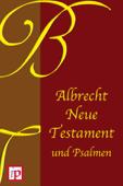 Albrecht Neue Testament und Die Psalmen