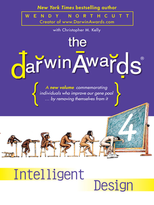 The Darwin Awards 4 - Wendy Northcutt & Christopher M. Kelly book