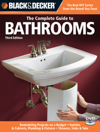 Black & Decker The Complete Guide to Bathrooms, Third Edition book