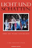Licht und Schatten ABBA: Die wahre Geschichte