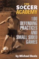 Michael Beale - The Soccer Academy: 100 Defending Practices and Small Sided Games artwork