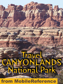 Canyonlands National Park, Utah: Illustrated Travel Guide and Maps (Mobi Travel)