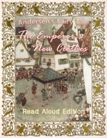 The Emperor's New Clothes - Read Aloud Edition