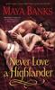 Maya Banks - Never Love a Highlander  artwork