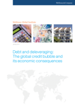 Debt and Deleveraging: The Great Global Credit Bubble and Its Economic Consequences