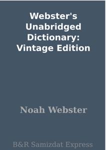 Webster's Unabridged Dictionary: Vintage Edition ebook