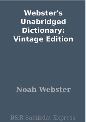 Webster's Unabridged Dictionary: Vintage Edition - Noah Webster book