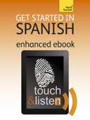Get Started in Beginner's Spanish: Teach Yourself (Enhanced Edition)