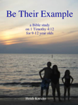 Be Their Example ... a Bible study for 9-12 year olds
