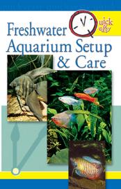 Quick & Easy Freshwater Aquarium Setup & Care