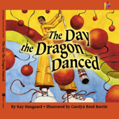 The Day the Dragon Danced - Read Aloud Edition