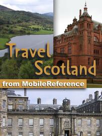 Scotland Travel Guide: Incl. Edinburgh, Aberdeen, Glasgow, Inverness. Illustrated Guide & Maps (Mobi Travel) book