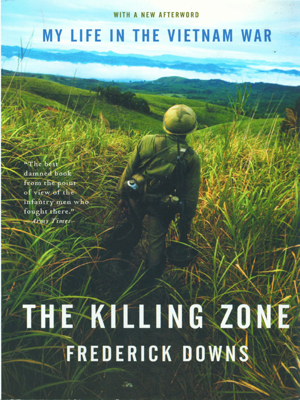 The Killing Zone: My Life in the Vietnam War - Frederick Downs Jr. book